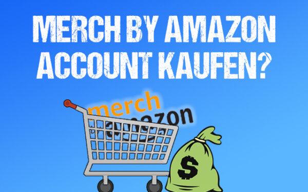 Merch by Amazon Account kaufen thumbnail