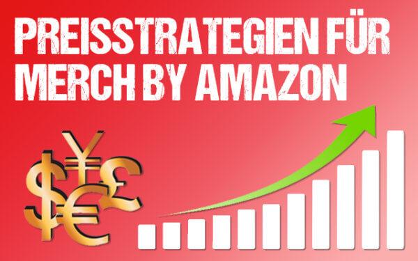 Preisstrategien für Merch by AMazon
