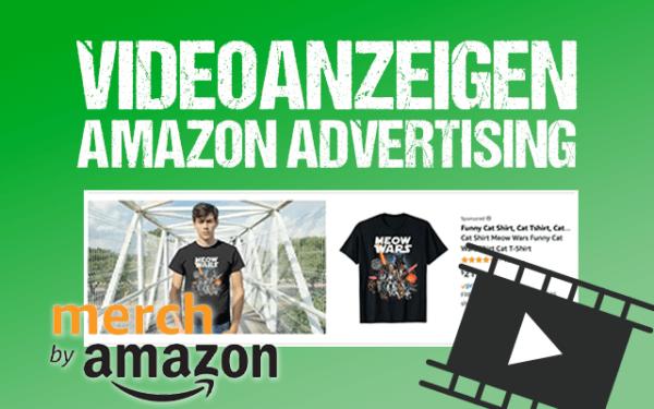 Videoanzeigen Amazon Advertising Merch by Amazon